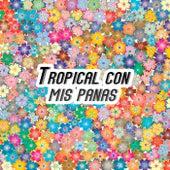 Tropical con mis panas de Various Artists