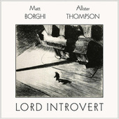 Lord Introvert by Matt Borghi