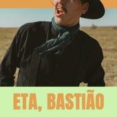 Eta, Bastião | O Melhor do Sertanejo de Various Artists