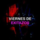 Viernes de Exitazos von Various Artists