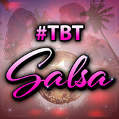 #TBT Salsa by Various Artists