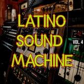 Latino Sound Machine Vol. 4 by Various Artists