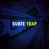 Subte Trap de Various Artists