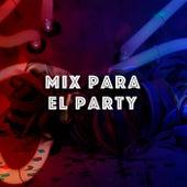 Mix para el Party by Various Artists