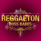 Reggaeton Boss Babes de Various Artists