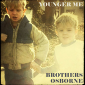 Younger Me by Brothers Osborne