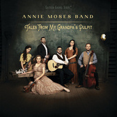 Tales From My Grandpa's Pulpit by Annie Moses Band