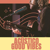 Acústico Good Vibes | Anavitória | Nando Reis | Melim by Various Artists