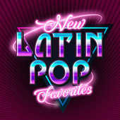 New Latin Pop Favorites by Various Artists