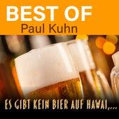 Es gibt kein Bier auf Hawai... - Best of Paul Kuhn by Paul Kuhn Orchestra