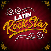 Latin Rock Stars by Various Artists
