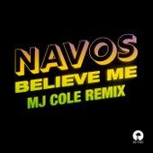 Believe Me (MJ Cole Remix) fra Navos