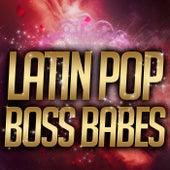 Latin Pop Boss Babes de Various Artists