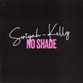 No Shade de Soriyah Kelly