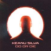 Do Or Die von Keanu Silva