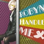 Handle Me de Robyn