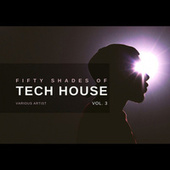 Fifty Shades of Tech House, Vol. 3 de Various Artists