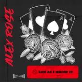 Life as I Know It de Alex Rose