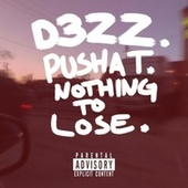Nothing to Lose by D3zz