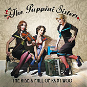 The Rise And Fall Of Ruby Woo von The Puppini Sisters