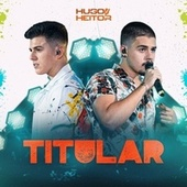 Titular (Ao vivo) by Hugo e Heitor
