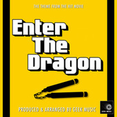 Enter The Dragon Main Theme (From