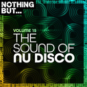 Nothing But... The Sound of Nu Disco, Vol. 15 de Various Artists
