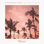 Let It All Fall Down by Five Corners