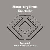 Monorail (John Roberts Remix) by Motor City Drum Ensemble