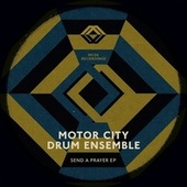 Send a Prayer by Motor City Drum Ensemble