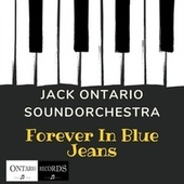 Forever in blue jeans de Jack Ontario Soundorchestra