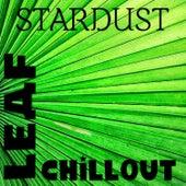LEAF CHILLOUT de Stardust