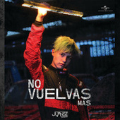 No Vuelvas Más by Juanse