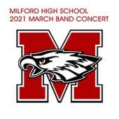 Milford High School 2021 March Band Concert de Milford High School Concert Band