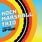 From the Up'nuh von Koch Marshall Trio