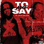 Alot To Say (feat. Rich The Kid) by Richie Wess