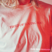 Tired of Loving You by Paris Youth Foundation