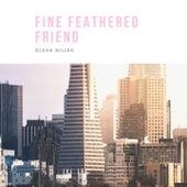Fine Feathered Friend fra Glenn Miller