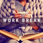 Work Break by Rachel Conwell