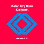 Raw Cuts #1 by Motor City Drum Ensemble