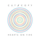 Hearts Of Fire by Cut Copy