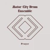 Prayer by Motor City Drum Ensemble