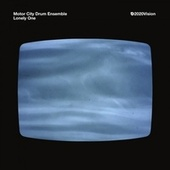 Lonely One by Motor City Drum Ensemble