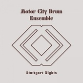 Stuttgart Nights by Motor City Drum Ensemble