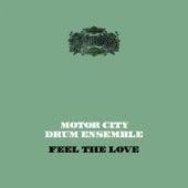 Feel the Love by Motor City Drum Ensemble