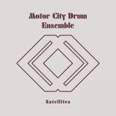 Satellites by Motor City Drum Ensemble