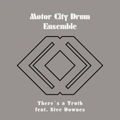 There Is a Truth by Motor City Drum Ensemble