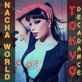 Tokyo Decadance de Nacha World