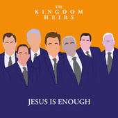 Jesus Is Enough by Kingdom Heirs