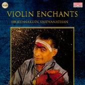 Violin Enchants by Dr.Kunnakudi Vaidyanathan